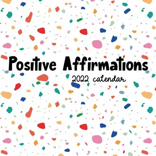 Positive Affirmations 2022 Calendar: 18 month wall calendar   July 2021 - December 2022