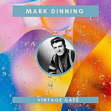 Mark Dinning - Vintage Cafè