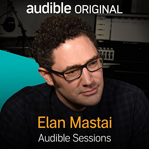 FREE: Audible Sessions with Elan Mastai Titelbild