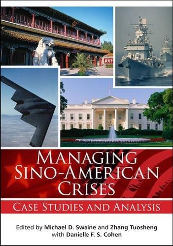 Managing Sino-American Crises: Case Studies and Analysis