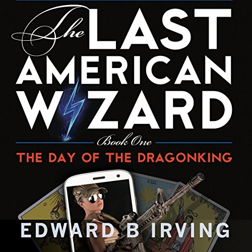 Day of the Dragonking: The Last American Wizard audiobook cover art
