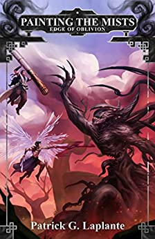 Edge of Oblivion: Book 9 of Painting the Mists by [Patrick Laplante]