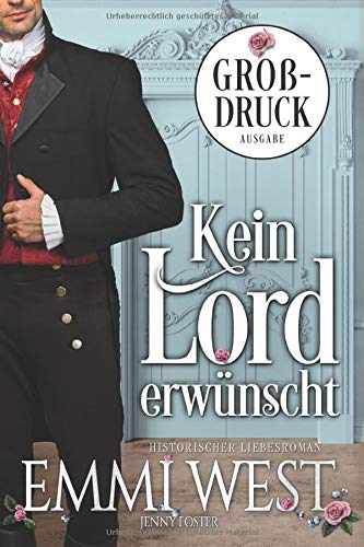 Kein Lord erwünscht (Großdruck): Historischer Liebesroman