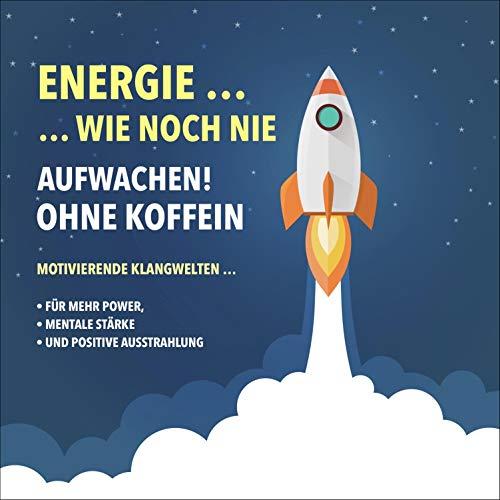 Couverture de Energie wie noch nie - Aufwachen ohne Koffein