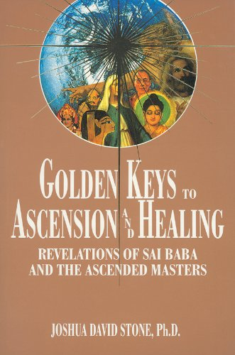 Golden Keys to Ascension and Healing: Revelations of Sai Baba and the Ascended Masters (Complete Ascension Book 8) (English Edition)