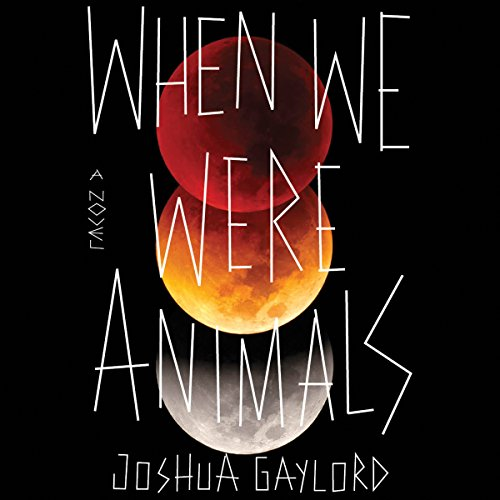 When We Were Animals audiobook cover art
