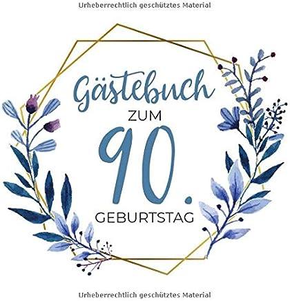 Gästebuch zum 90. Geburtstag: Blanko Geburtstagsgästebuch / Eintragebuch für viele Glückwünsche und Widmungen, 100 Seiten, 21x21cm, Kranz in blau / gold
