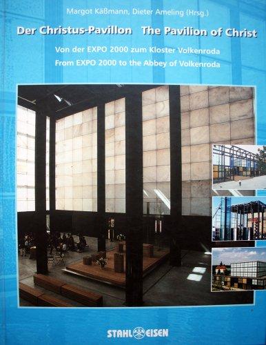 Der Christus-Pavillon: Von der Expo 2000 zum Kloster Volkenroda