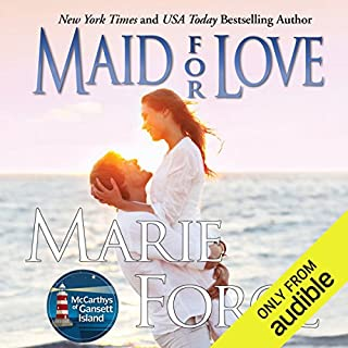 Maid for Love     Gansett Island Series, Book 1              By:                                                                                                                                 Marie Force                               Narrated by:                                                                                                                                 Holly Fielding                      Length: 6 hrs and 42 mins     733 ratings     Overall 4.2
