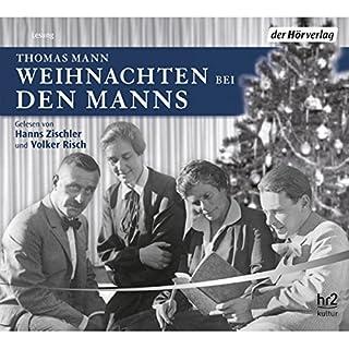 Weihnachten bei den Manns                   Autor:                                                                                                                                 Thomas Mann                               Sprecher:                                                                                                                                 Hanns Zischler                      Spieldauer: 1 Std. und 3 Min.     6 Bewertungen     Gesamt 3,8