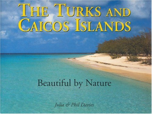 The Turks & Caicos Islands: Beautiful by Nature