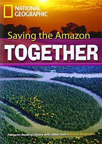 Saving the Amazon. Footprint reading library. 2600 headwords. Level C1. Con DVD-ROM