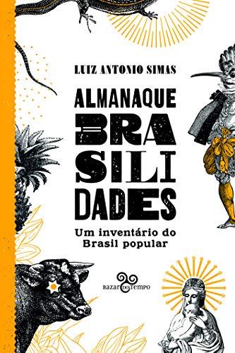 Almanaque Brasilidades – Um inventário do Brasil popular
