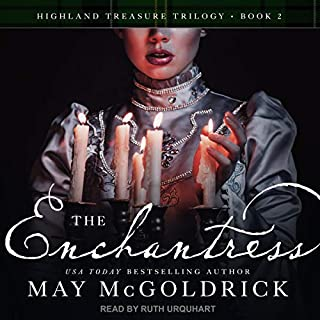 The Enchantress     Highland Treasure Trilogy Series, Book 2              By:                                                                                                                                 May McGoldrick                               Narrated by:                                                                                                                                 Ruth Urquhart                      Length: 9 hrs and 15 mins     1 rating     Overall 5.0