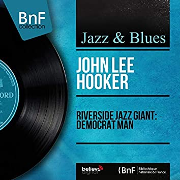 Riverside Jazz Giant: Democrat Man (feat. Sam Jones, Louis Hayes) [Mono Version]