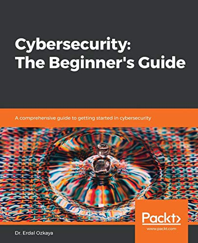 Cybersecurity: The Beginner\'s Guide: A comprehensive guide to getting started in cybersecurity