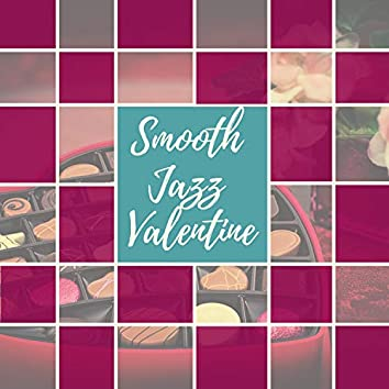 Smooth Jazz Valentine - Valentine Day's Most Beautiful Sensual Songs