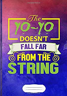 The Yo-Yo Doesn't Fall Far from the String Lined Notebook B5 Size 110 Pages: Yoyo Player Blank Journal For Teacher Sports Hobby. Motivational Gift Surprise. Vintage Design