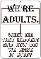 それが起こったとき、私たちは大人ですか?そして、私たちはそれをどのようにしておかしくしましたか?