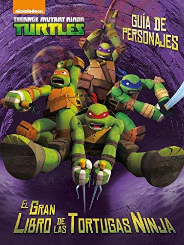 Las Tortugas Ninja. Guía de personajes: El gran libro de las Tortugas Ninja