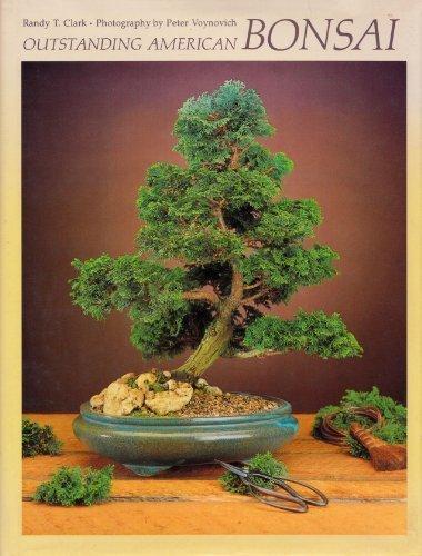 Outstanding American Bonsai by Randy T. Clark (1989-09-01)