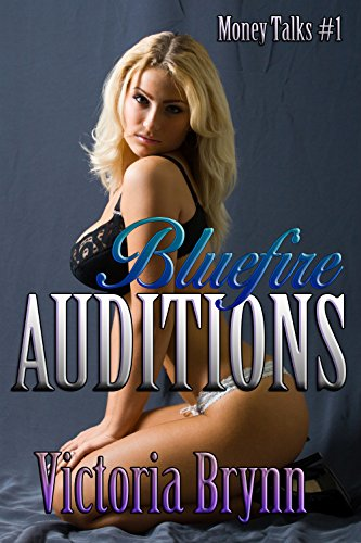 Bluefire Auditions (Money Talks Book 1) (English Edition)
