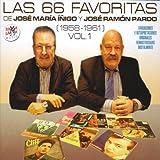 Las 66 Favoritas de Jose María Íñigo y José Ramón Pardo. Vol. 1 (1958-1961) [Remastered]]