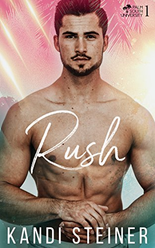 Rush: A New Adult College Romance (Palm South University Book 1 ...