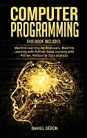 Computer Programming: 4 manuscript: Machine Learning for Beginners, Machine Learning with Python, Deep Learning with Python, Python for Data Analysis