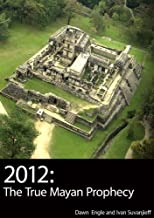 2012: The True Mayan Prophecy by Rigoberta Menchu Tum