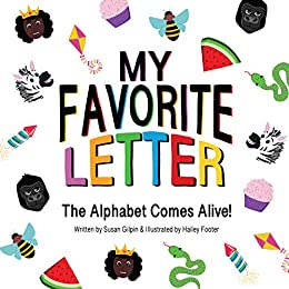 My Favorite Letter: The Alphabet Comes Alive!