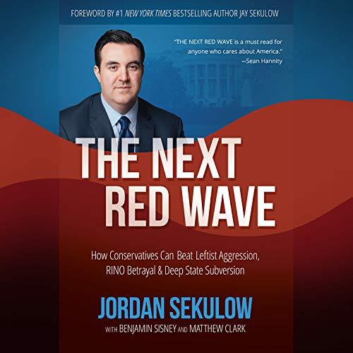 The Next Red Wave Audiobook By Jordan Sekulow,                                                                                        Matthew Clark - contributor,                                                                                        Benjamin Sisney - contributor cover art