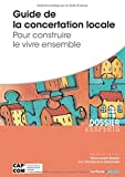 Guide de la concertation locale - Pour construire le vivre ensemble