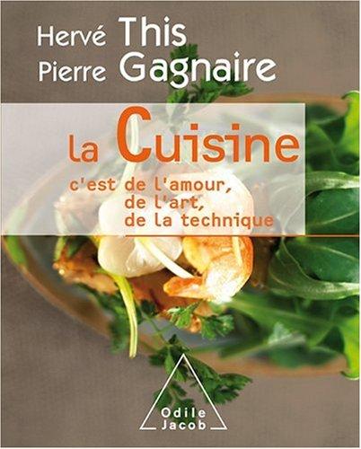La Cuisine: C'est de l'amour, de l'art, de la technique (OJ.SANTE VIE PR) (French Edition)