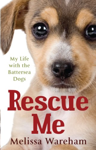 Rescue Me: My Life with the Battersea Dogs (English Edition)