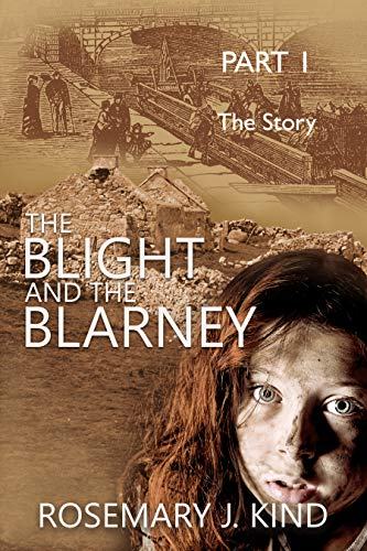 The Blight and the Blarney - Part 1 - The Story (Tales of Flynn and Reilly) by [Rosemary J. Kind]