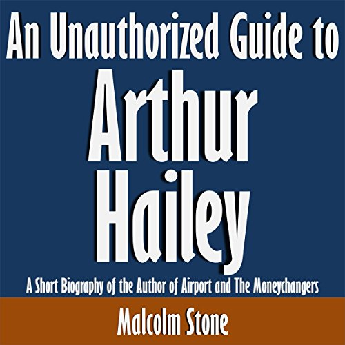 An Unauthorized Guide to Arthur Hailey audiobook cover art