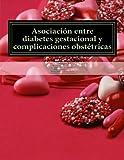 Asociación entre diabetes gestacional y complicaciones obstétricas