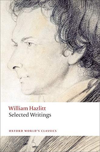 Hazlitt, W: Selected Writings (Oxford World's Classics)