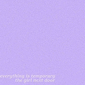 Everything Is Temporary...