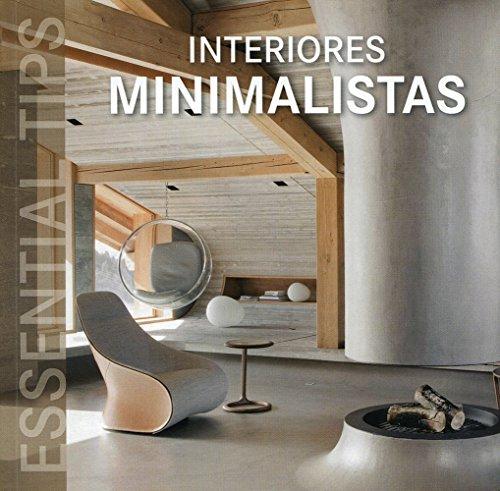 Interiores Minimalistas (Essential Tips)