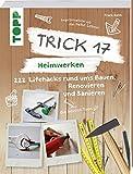 Trick 17 – Heimwerken: 222 prakt...