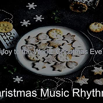 Joy to the World: Christmas Eve