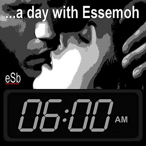 Day with Essemoh: Morning                   By:                                                                                                                                 Essemoh Teepee                               Narrated by:                                                                                                                                 Essemoh Teepee                      Length: 52 mins     Not rated yet     Overall 0.0