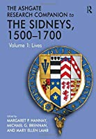 The Ashgate Research Companion to The Sidneys, 15001700: Volume 1: Lives