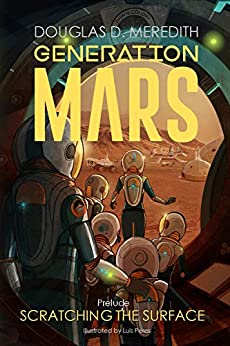Scratching the Surface: Generation Mars, Prelude by [Douglas D. Meredith, Luis Peres]