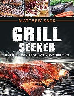 Grill Seeker by Matthew Eads ebook deal
