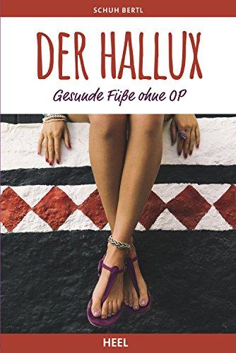 Der Hallux: Gesunde Füße ohne OP