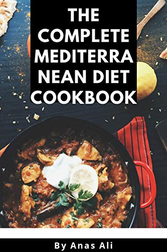 The Complete Mediterranean Diet Cookbook: Easy, Quick and Heart Healthy Recipes for Beginners. (English Edition)