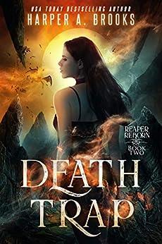 Death Trap (Reaper Reborn Book 2) by [Harper A. Brooks]
